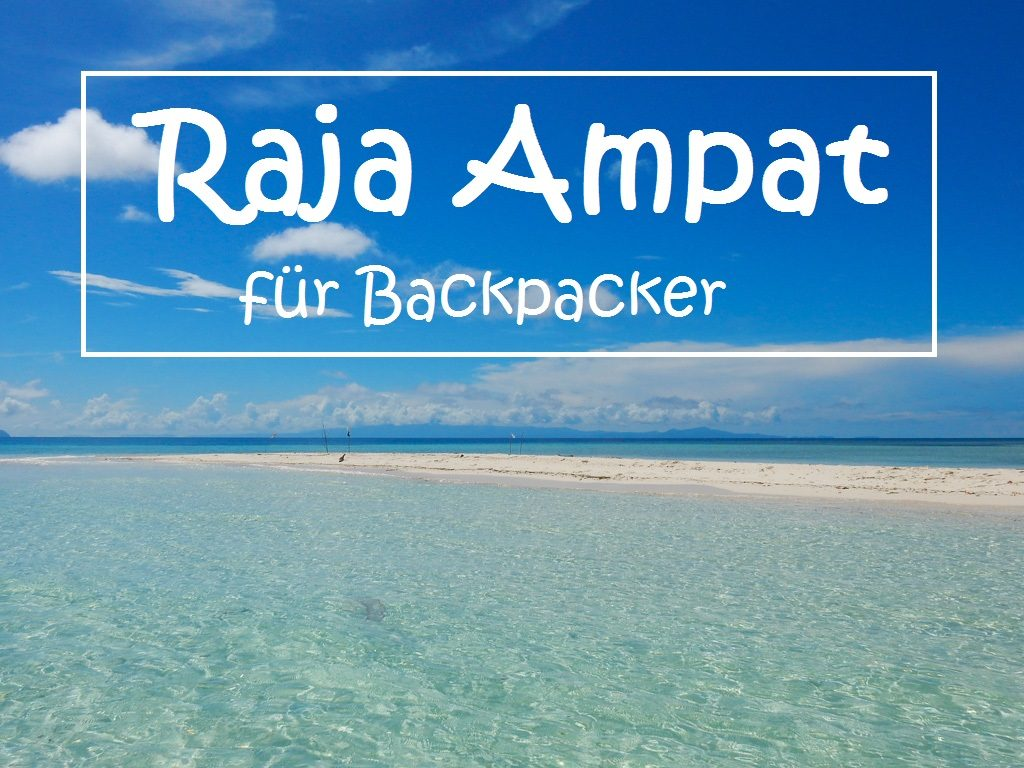Raja Ampat für Backpacker