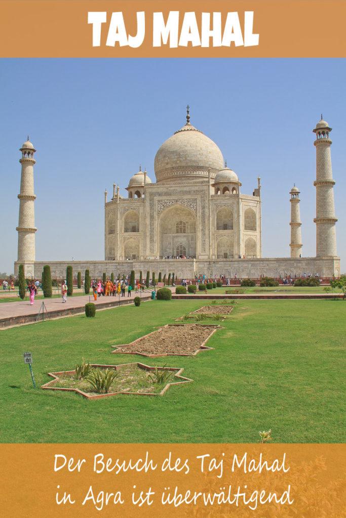 Wir sind vom Besuch des Taj Mahal in Agra überwältigt
